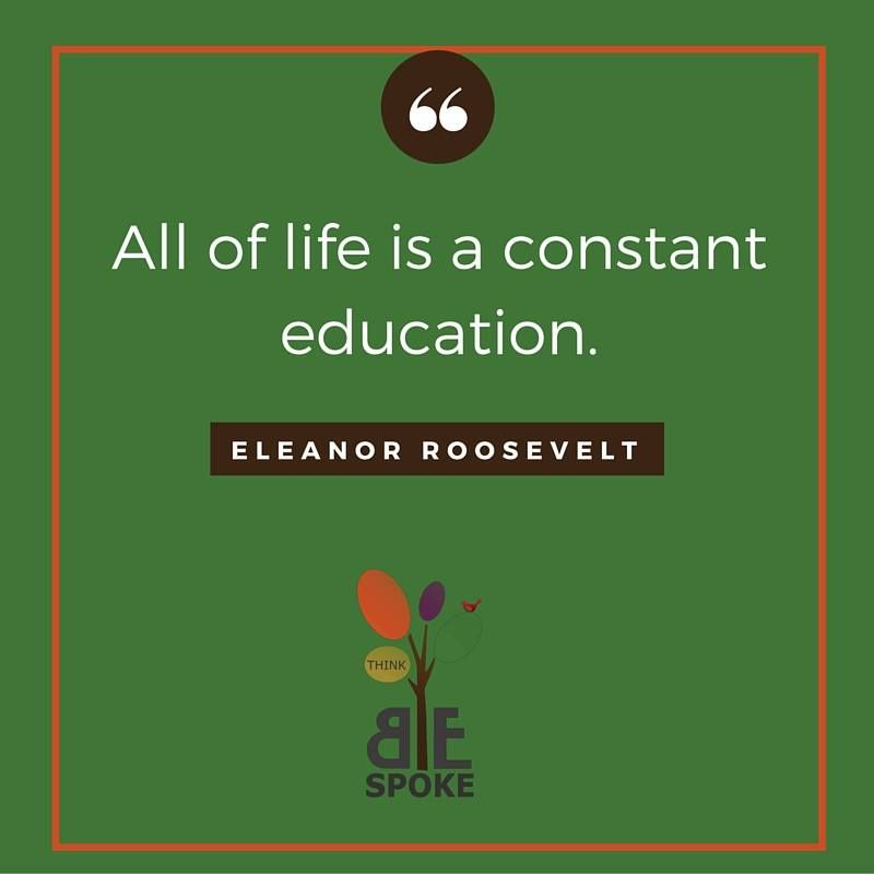 all of life is an education