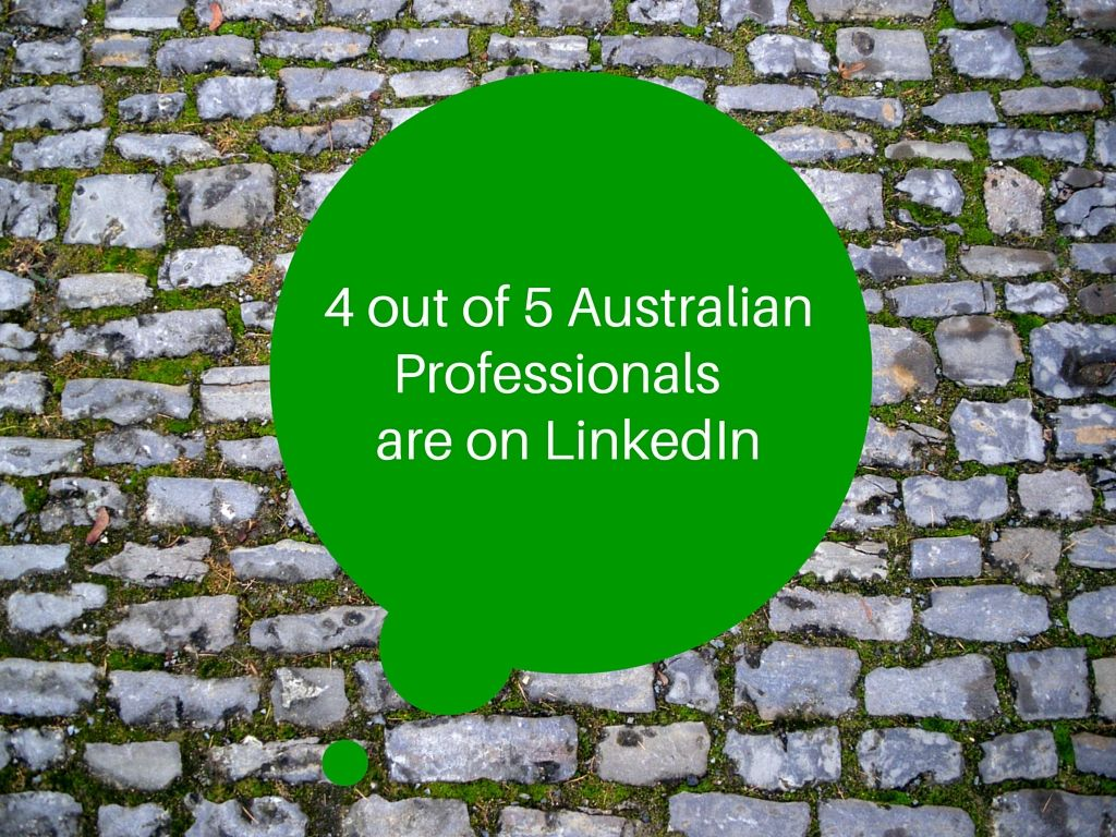 4 out of 5 Australians are on LinkedIn