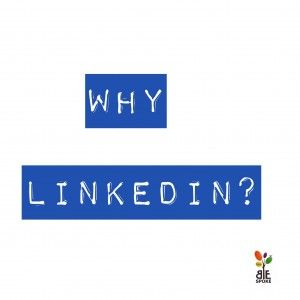 5 reasons to be on LinkedIn