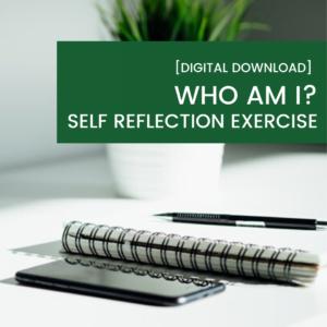 Who Am I? Self Reflection Exercise
