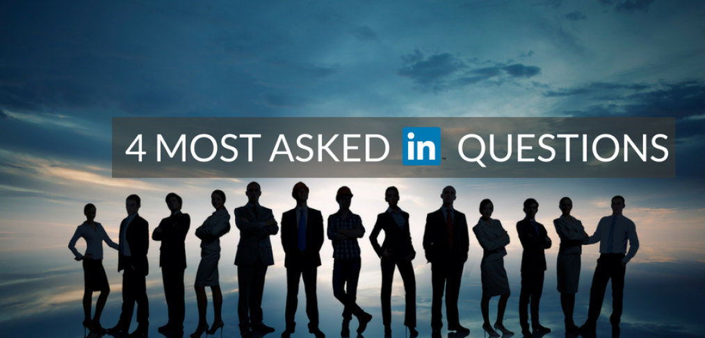 4 common LinkedIn questions for business and career