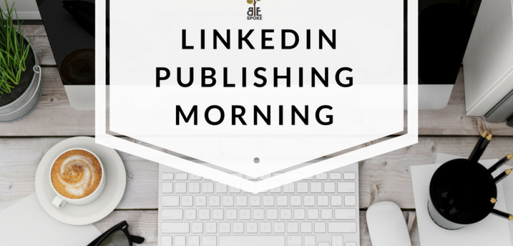 LinkedIn Publishing Morning