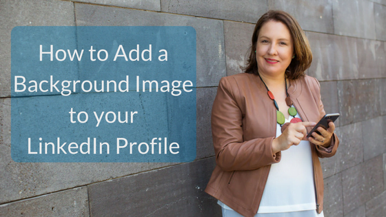 How to Add a Background Image to your LinkedIn Profile
