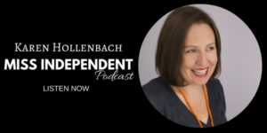 Karen Hollenbach on the Miss Independent Podcast
