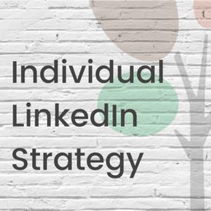 Individual LinkedIn Strategy