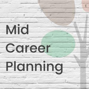 Mid Career Planning