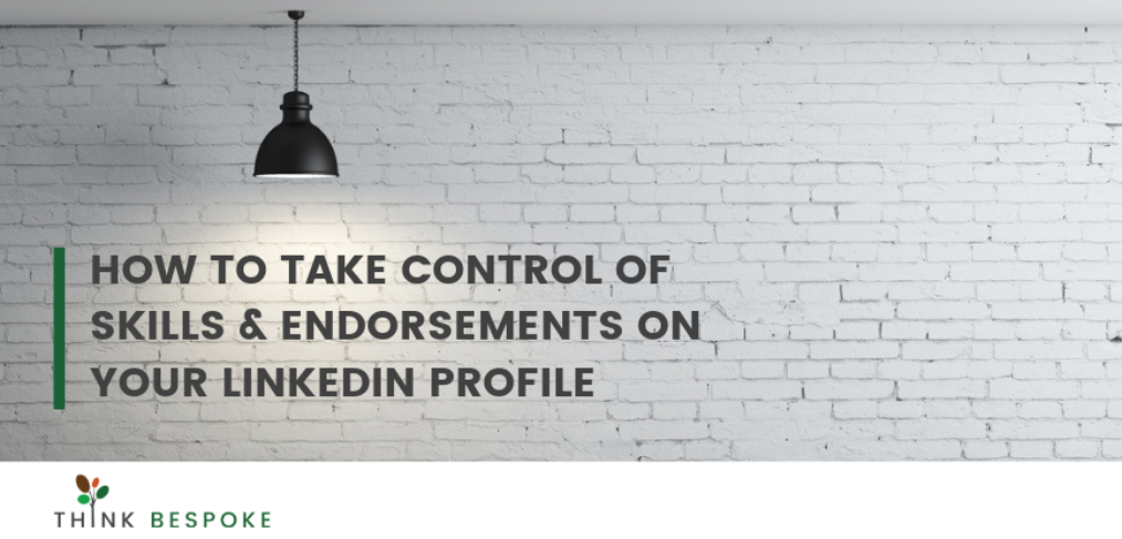 how to take control of skills and endorsements on your linkedin profile