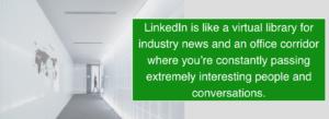 LinkedIn is like a virtual library
